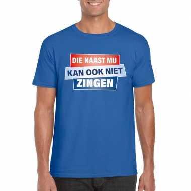 Blauw t-shirt die naast mij kan ook niet zingen heren