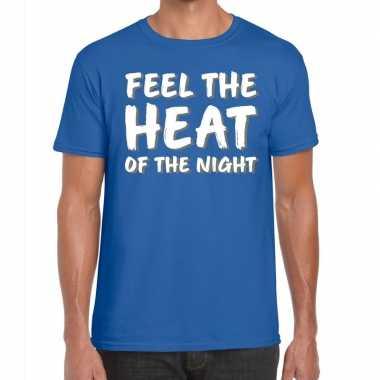 Blauw t-shirt feel te heat of the night voor heren
