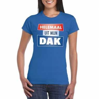 Blauw t-shirt voor dames met tekst helemaal uit mijn dak